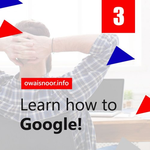 Learn How to Google!
