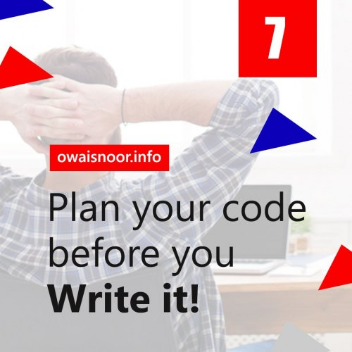 Plan Your Code Before you Write it!