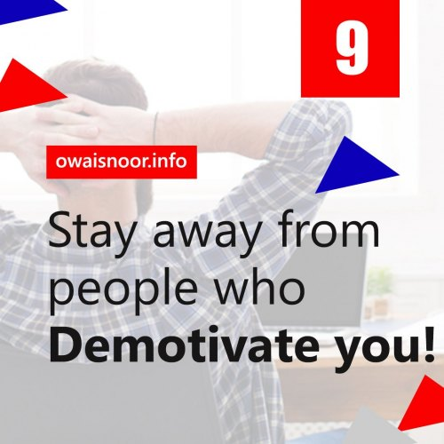 Stay Away from People who Demotivate you!