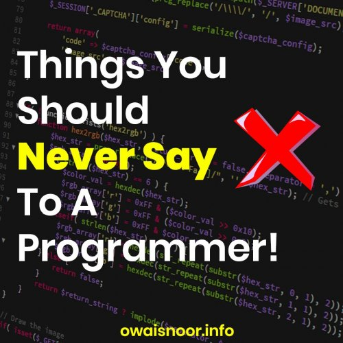 Things you should never say to a programmer