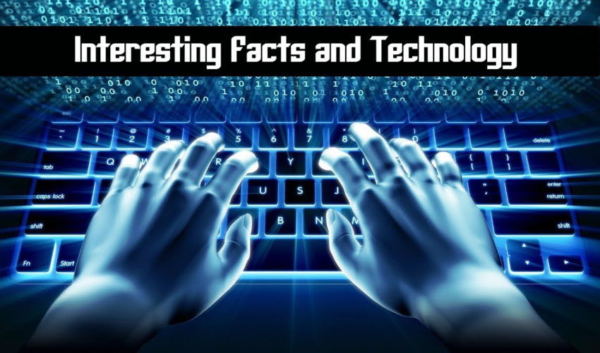 Interesting Facts and Technology