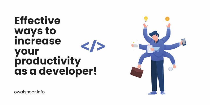 effective ways to increase your productivity as a developer